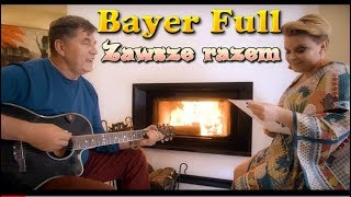 Bayer Full - Zawsze razem (Official Video 2018 - Premiera)