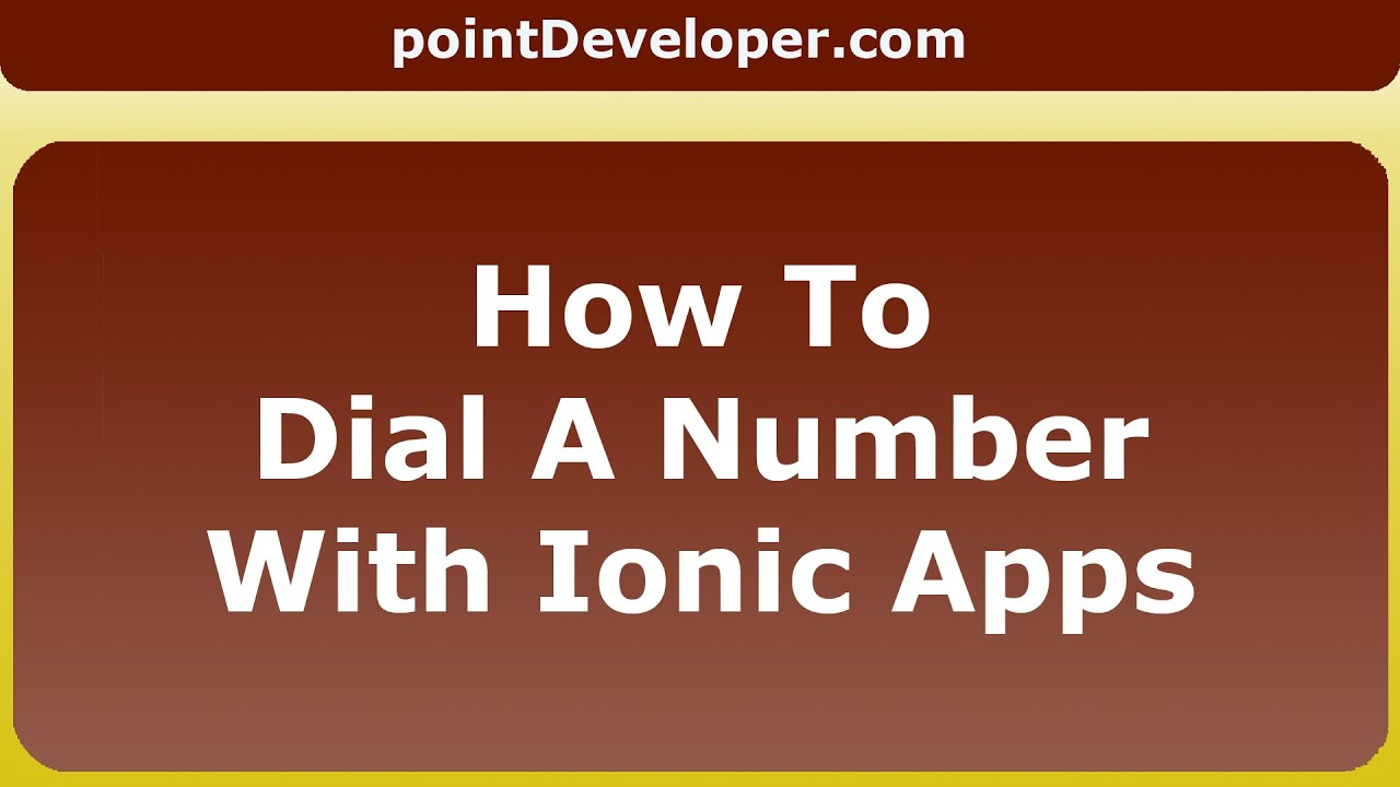 How To Make A Phone Call With Ionic Apps - pointDeveloper com
