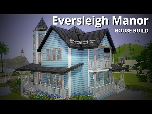 The Sims 3 House Building - Eversleigh Manor (No EPs or SPs!)