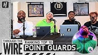 Ranking Top 10 NBA Point Guards | Through The Wire Podcast