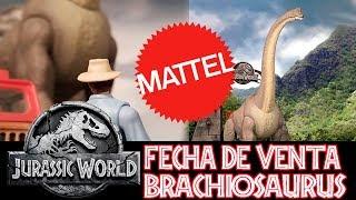 Brachiosaurus Mattel - Fecha de Venta y Más - Jurassic World Legacy Collection