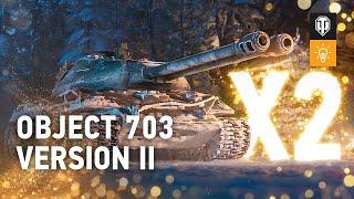 Jak grać czołgiem Object 703 Version II. Pierwszy dwulufowy czołg w grze! [WoT Polska]