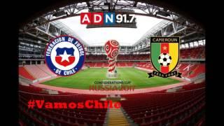 Chile 2 Camerún 0 - Fase De Grupos Copa Confederaciones Rusia 2017 - ADN Radio Chile 91.7