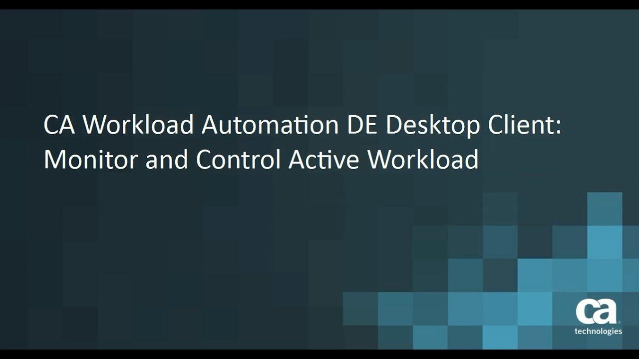 Ca Workload Automation De Desktop Client: Monitor & Control