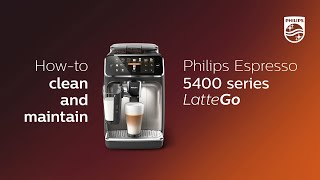 Philips 5400 LatteGo - h๐w to clean and maintain