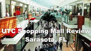 UTC Shopping Mall - Review - Sarasota, Florida