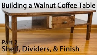 Building a Walnut Coffee Table - Shelf and Divider Joinery (Part 2)