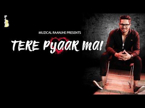 tere-pyaar-mai-(official-song)|divakar-goswami|rahul-rajput|muzical-raanjhe-production