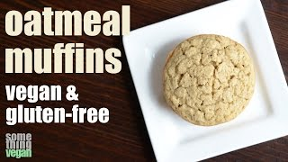 Oatmeal Muffins (vegan & Gluten-free) Something Vegan