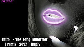 Download Chito - The Long Tomorrow [ Remix  2017 ] Duply Mp3 and Videos