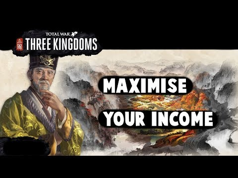 How To Maximise Your Income - Total War: THREE KINGDOMS