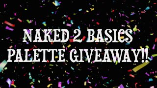 Naked 2 Basics Palette Giveaway!!! (CLOSED) Thumbnail
