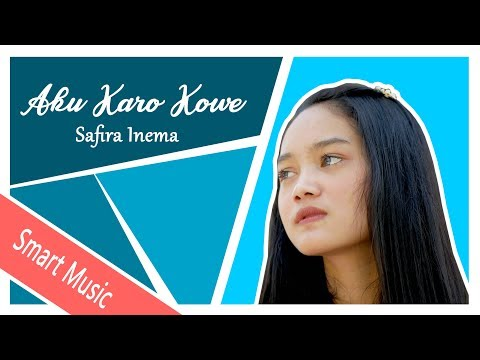 Aku Karo Kowe - Safira Inema (Official Music Video)