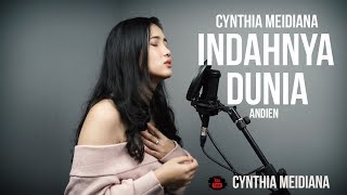 ANDIEN - INDAHNYA DUNIA ( CYNTHIA MEIDIANA COVER)