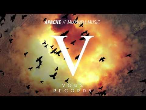 Mixxwell Music - Apache (Original Mix)
