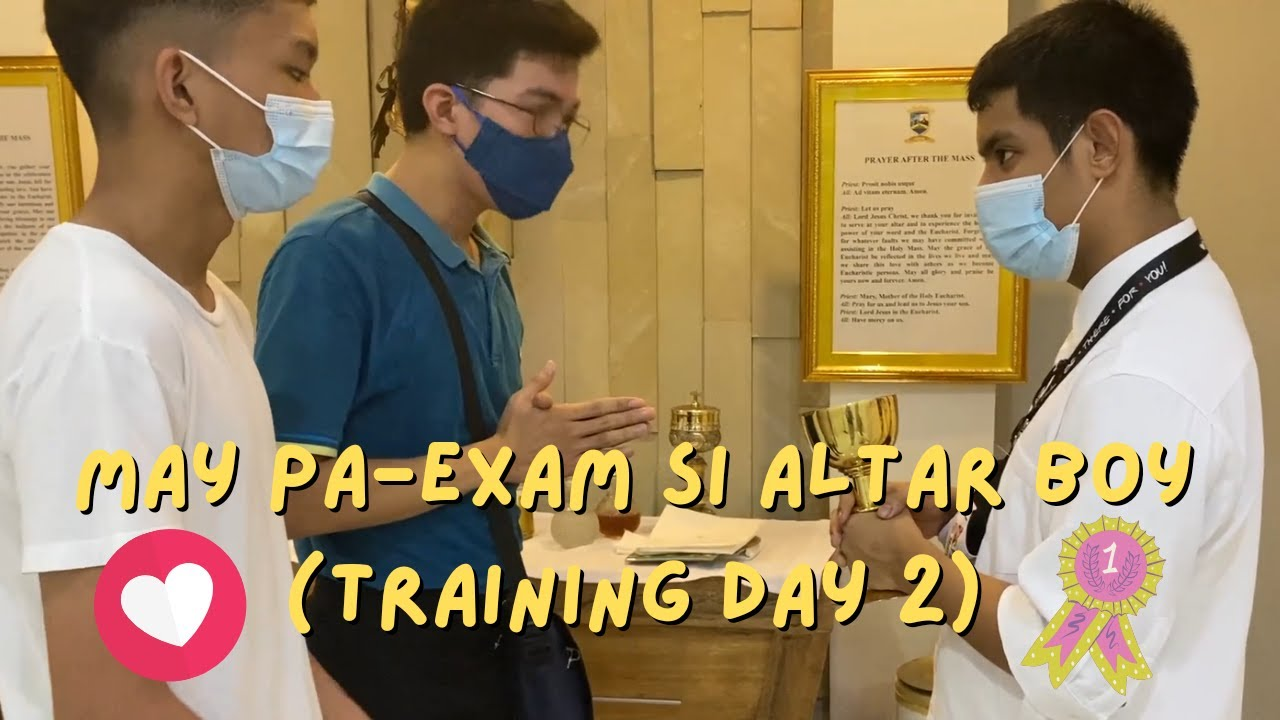 MAY PA-EXAM SI ALTAR BOY (TRAINING DAY 2) | CANDY AND QUENTIN | OUR SPECIAL LOVE