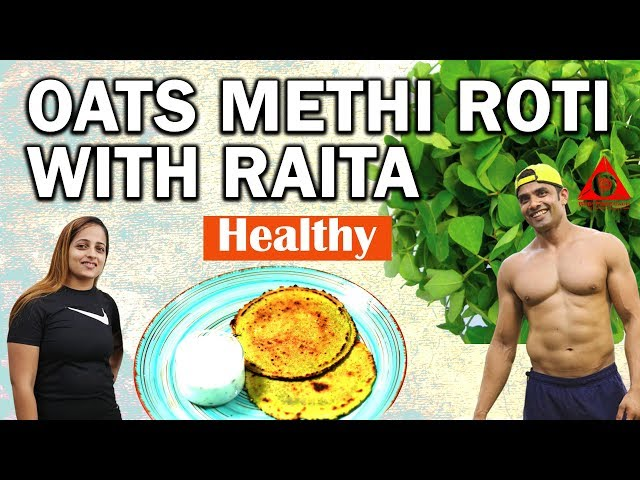 Healthy Oats Methi Roti With Raita   BodyProCoach   Praveen Nair   Maahek Nair