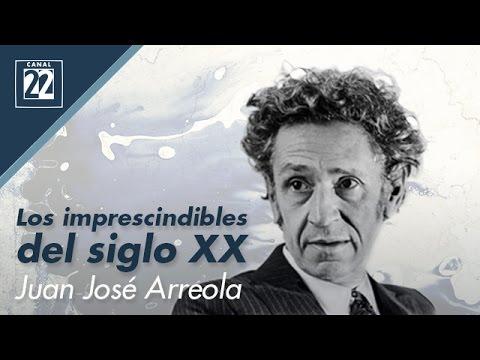 Los imprescindibles del siglo XX. Juan José Arreola