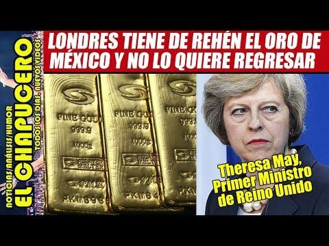 Londres tiene el oro de México y no lo quiere regresar mientras AMLO sea presidente