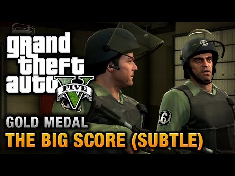 GTA 5 - Mission #75 - The Big Score (Subtle Approach) [100% Gold Medal Walkthrough]