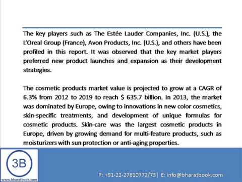 Bharat Book Presents : Cosmetic Products Market - Global Trends & Forecasts to 2019