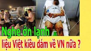 Nghe ớ.n lạnh, liệu Việt kiều dám về VN nữa ?