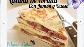 LASAÑA DE TORTILLA CON JAMON Y POLLO | HOW TO MAKE EASY LASAGNA | DESAYUNO FACIL Y RAPIDO