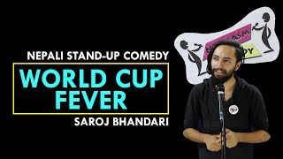 World Cup Fever | Nepali Stand-up Comedy | Saroj Bhandari | Nep-Gasm Comedy