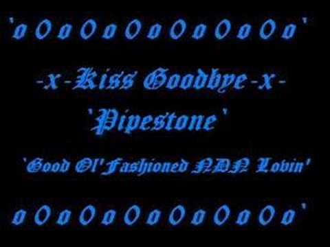 Kiss Goodbye-Pipestone