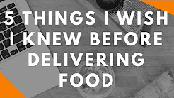 5 Things I Wish I Knew Before Delivering Food