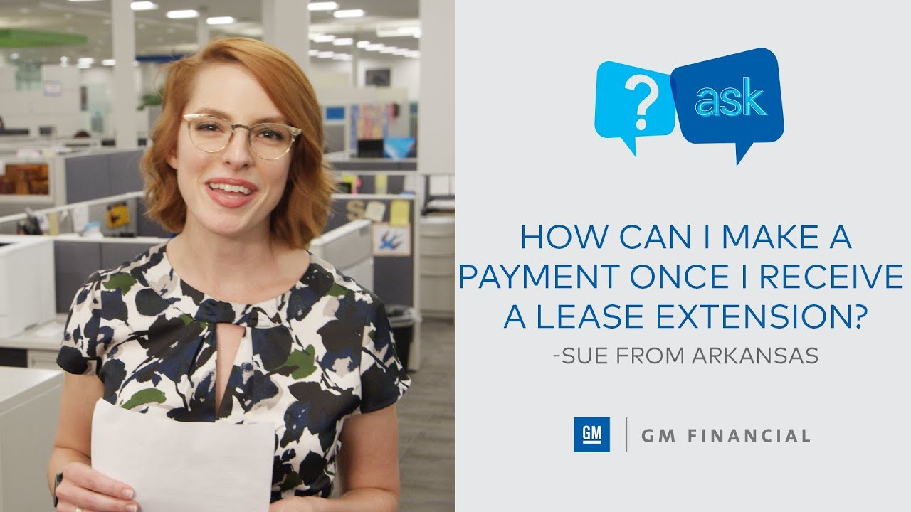 Gm Financial Lease >> How To Make A Payment After A Lease Extension Ask Gm Financial