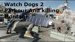 Watch Dogs 2 Parkour And Killing Montage
