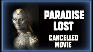 Cancelled ''Paradise Lost'' Movie | ''The Greatest Movies Never Made.''