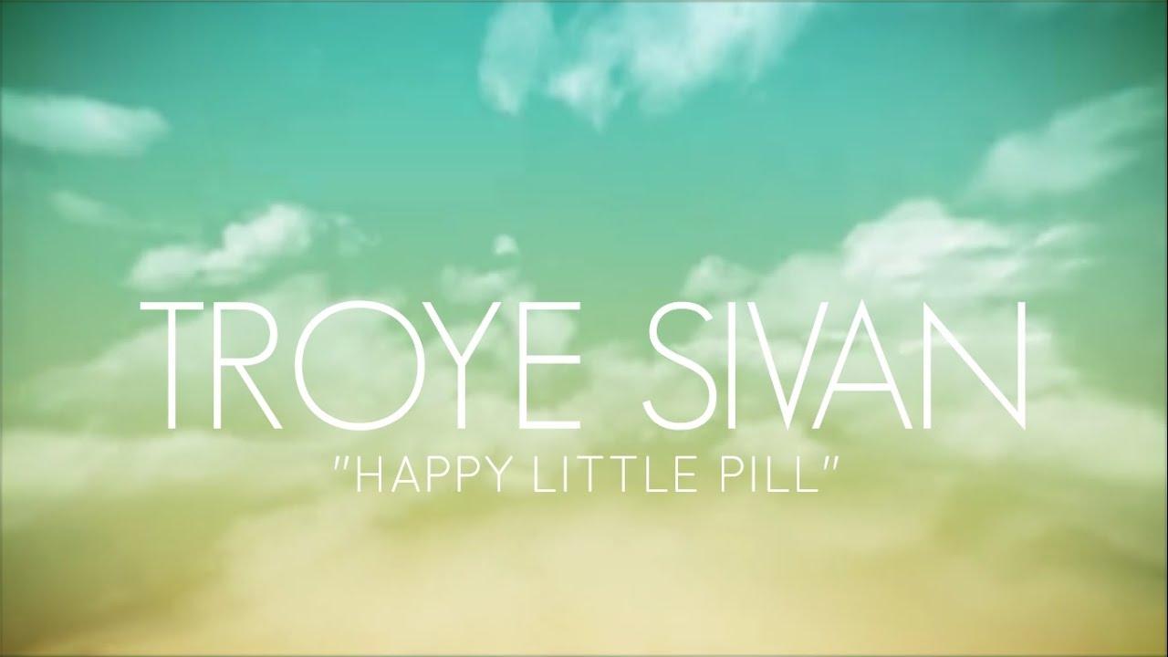 TROYE SIVAN - HAPPY LITTLE PILL (LYRICS) - YouTube