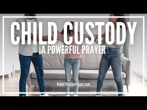 Prayer For Child Custody | Child Custody Battle Prayers