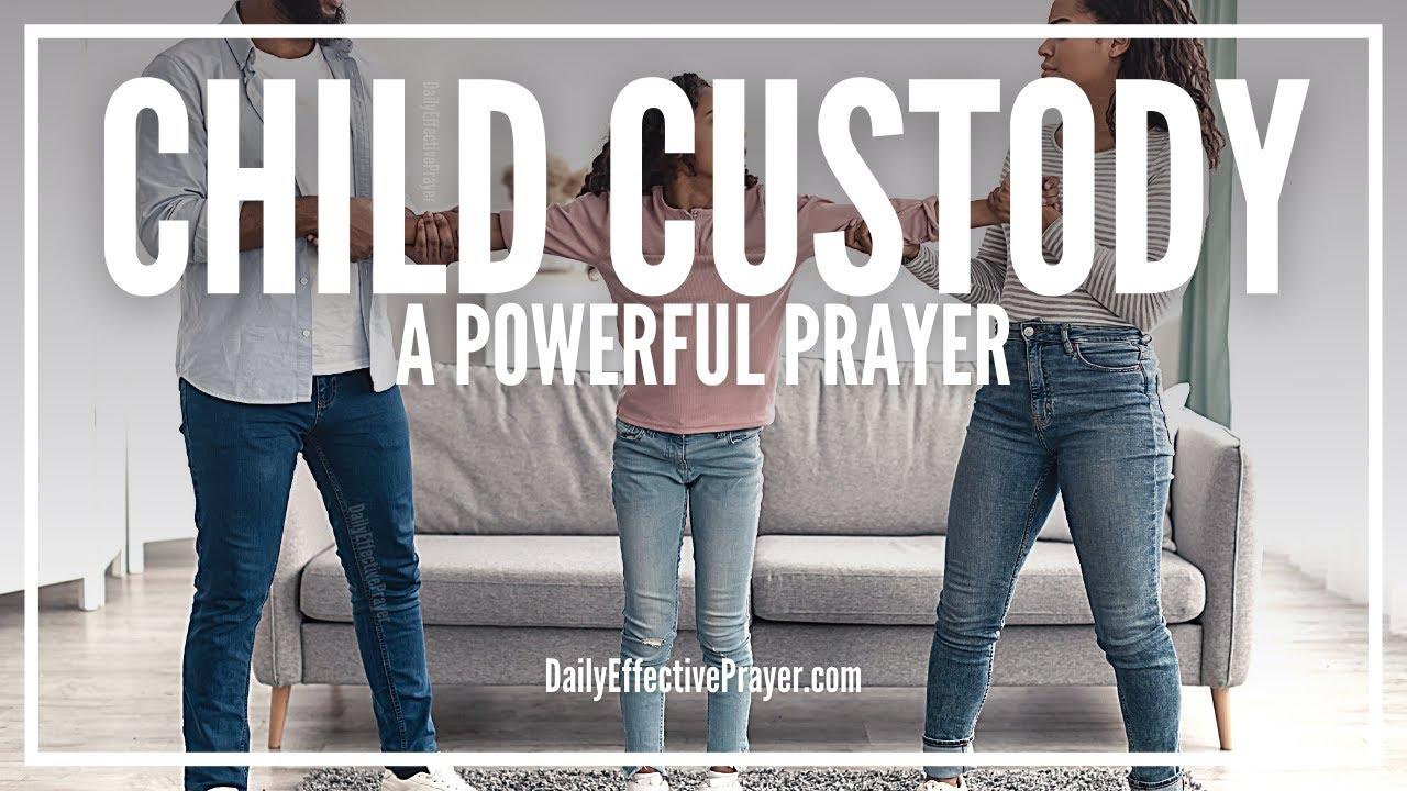 Prayer For Child Custody | Child Custody Battle Prayers
