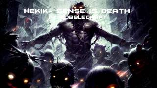 (Dubstep) Hekik - Sense Is Death(ft.Wobblecraft)
