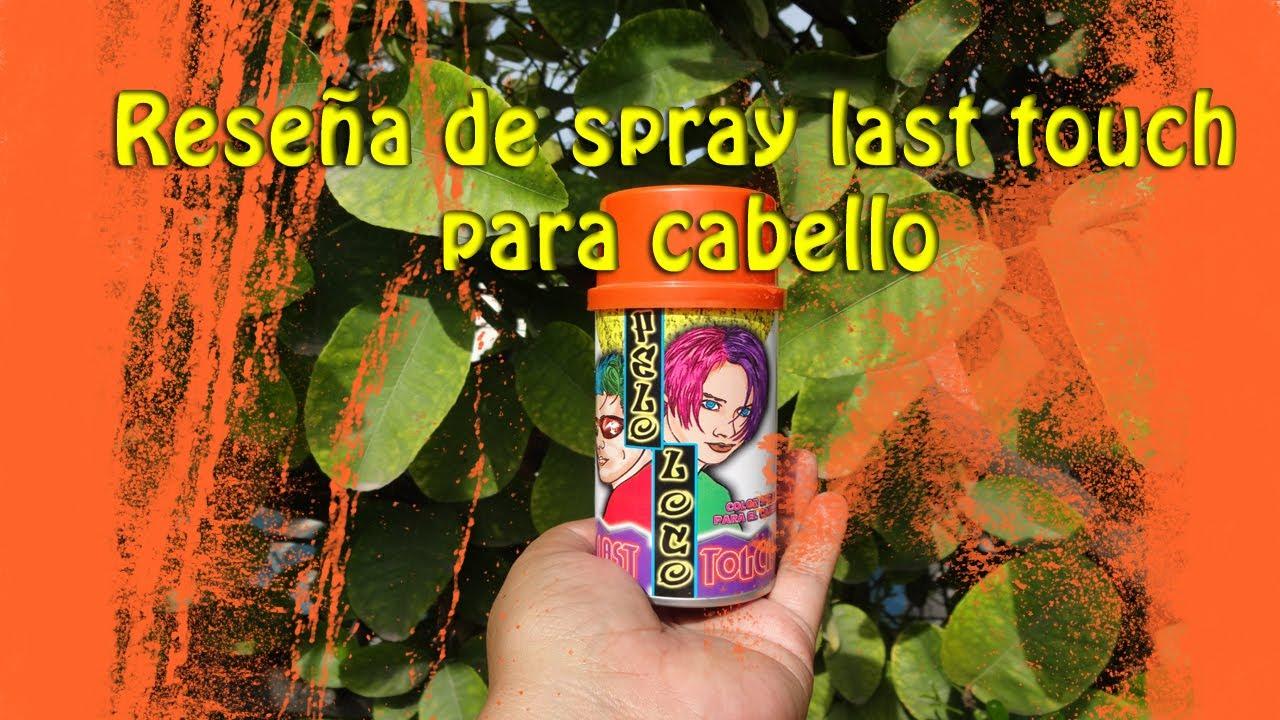 Reseña del Spray / aereosol para cabello + Last Touch + Pinta tu cabello