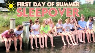 FIRST DAY OF SUMMER SLEEPOVER