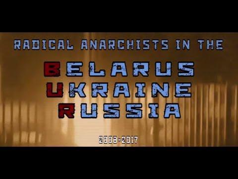 Radical Anarchists in the BUR (Belarus, Ukraine & Russia) 2008-2017