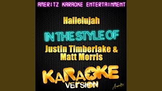 Hallelujah (In the Style of Justin Timberlake & Matt Morris) (Karaoke Version)