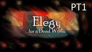 Elegy for a Dead World - A First Look With James