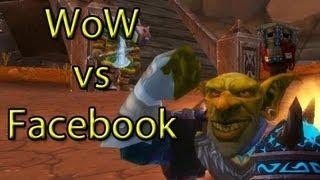 WoW vs Facebook by Wowcrendor (WoW Machinima)