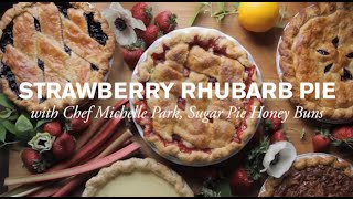 Sweet Strawberry & Rhubarb Pie With Sugar Pie Honey Buns | Farm To Table Family | Pbs Parents