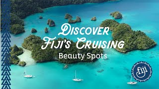 Discover Fiji's Cruising Beauty Spots | Sailing and Cruising Fiji