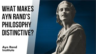 What Makes Ayn Rand's Philosophy Distinctive? by Onkar Ghate