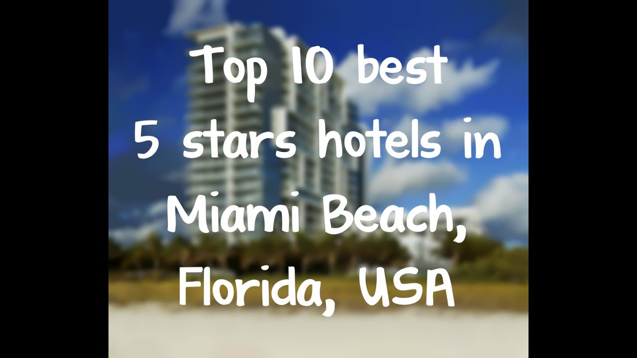 Top 10 Best 5 Stars Hotels In Miami Beach Florida Usa Sorted By Rating Guests