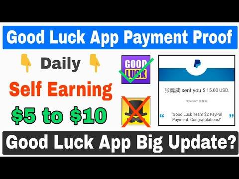 Good Luck App Payment Proof 🔥| Best Self Earning App 2019 | Daily Self Earning $5 to $10