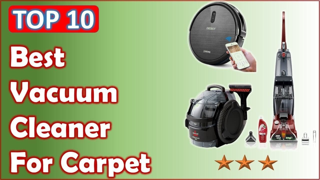 top 10 best vacuum cleaner for carpet reviews 2017 2018 youtube. Black Bedroom Furniture Sets. Home Design Ideas