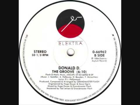 Donald D - The Groove (Grandmaster Flash - D.J. Hollywood)